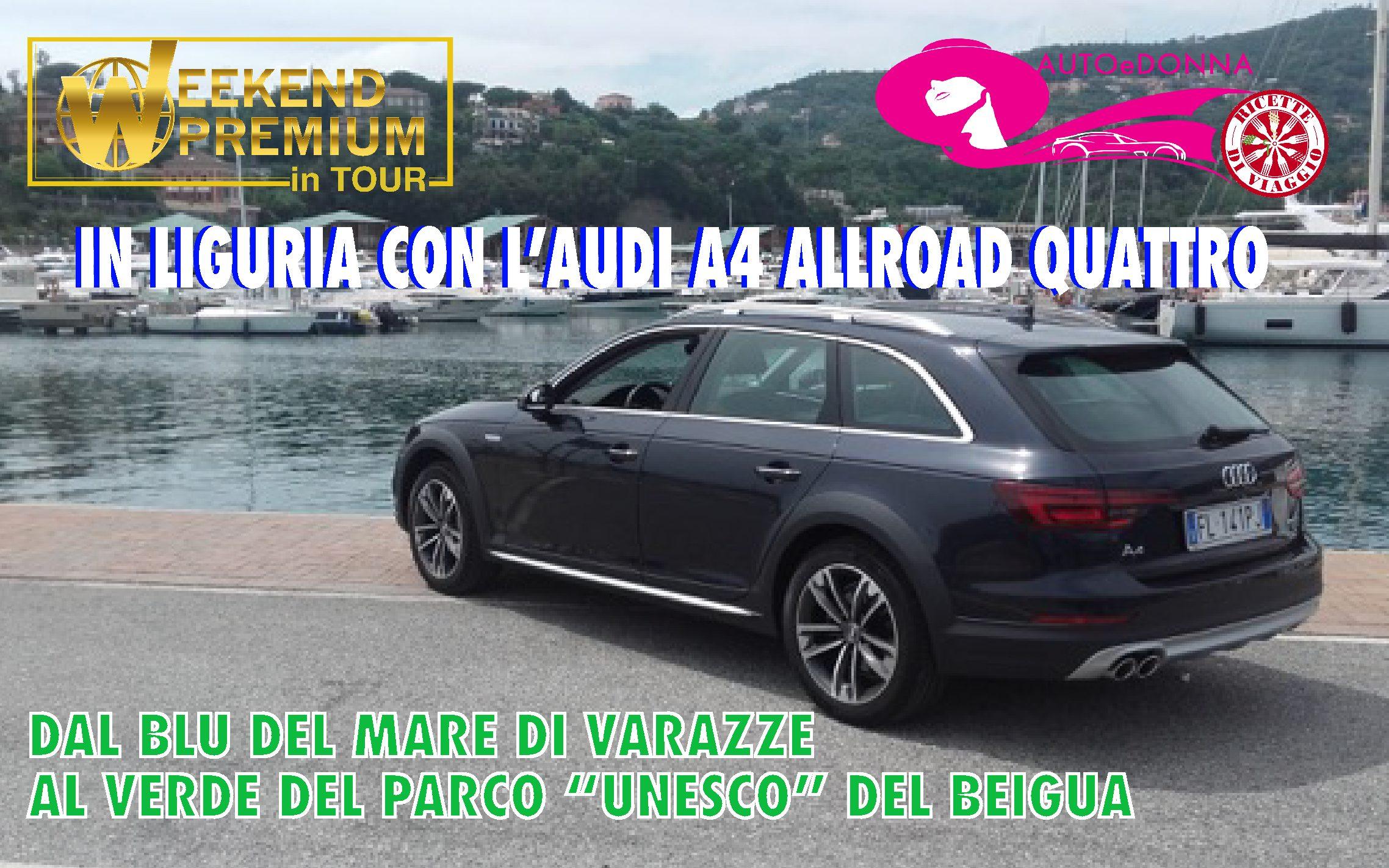 """on Audi A4 Allroad dal blu del mare di Varazze, al verde del parco""""UNESCO"""" del Beigua"""